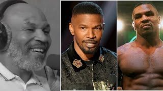 Mike Tyson on Jamie Foxx playing him in his Upcoming Movie