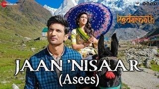 Kedarnath | Jaan 'Nisaar by Asees Kaur | Sara Ali Khan