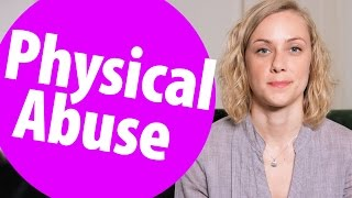 What is Physical Abuse?   Mental Health with Kati Morton | Kati Morton