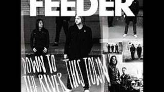 Feeder - Down To The River
