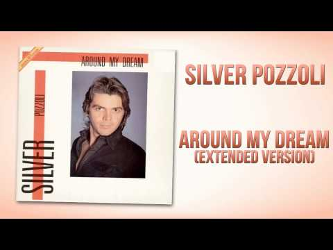 Silver Pozzoli - Around My Dream (Extended Version)