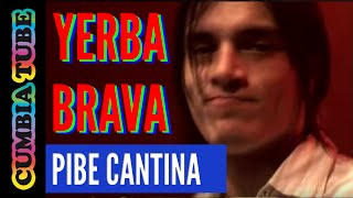 Yerba Brava - Pibe Cantina (en vivo)