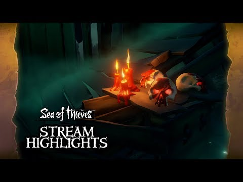 Sea of Thieves Weekly Stream Highlights: The Ritual Reprise