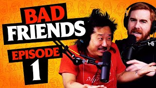 Bad Friends with Andrew Santino & Bobby Lee | Episode 1