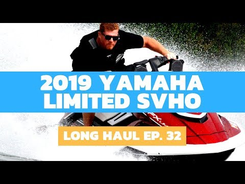 2019 Yamaha FX Limited SVHO WaveRunner Review – Long Haul, Ep. 32