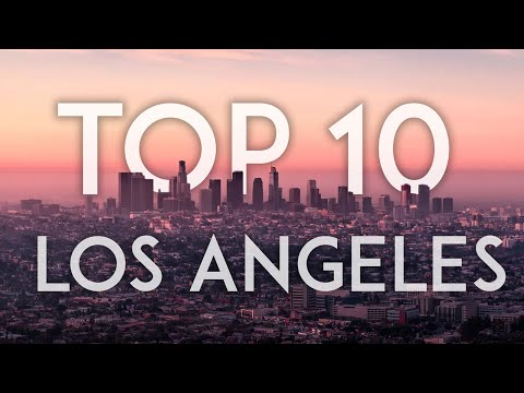 TOP 10 Things to Do in LOS ANGELES 2018 – California Travel Guide