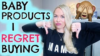 BABY PRODUCTS I REGRET BUYING  |  BABY PRODUCTS YOU DON'T NEED!  EMILY NORRIS