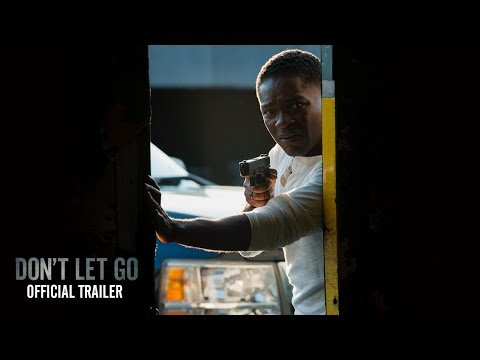 Video trailer för DON'T LET GO | OFFICIAL MOVIE TRAILER | IN THEATRES AUGUST 30