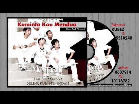 Merpati - Kuminta Kau Mendua (Official Audio Video)