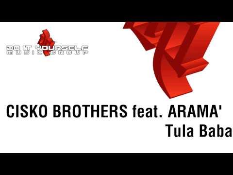 CISKO BROTHERS feat. ARAMA' - Tula Baba
