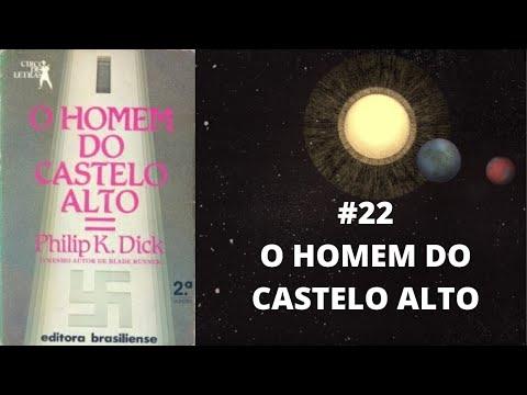 Diário de Anarres #22 O Homem do Castelo Alto (Philip K. Dick) RESENHA