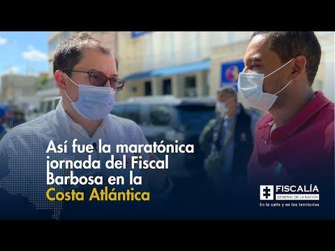Fiscal Francisco Barbosa en la Costa Atlántica, así fue la maratónica jornada