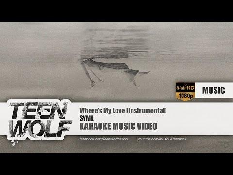 SYML - Where's My Love (Instrumental) | Teen Wolf Karaoke Music Video [HD]