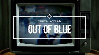 Video Critical Acclaim - Out Of Blue (Official Music Video)