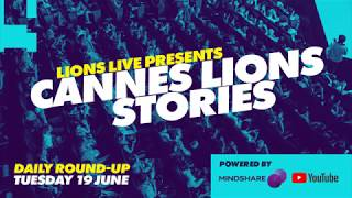 Highlights From Cannes Lions: Day 2
