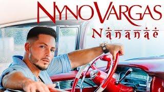 Nyno Vargas   Nananae (Videoclip Oficial)