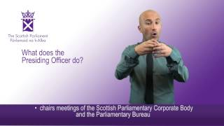 What does the Presiding Officer do?