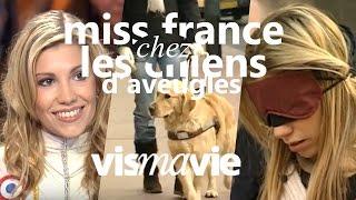 Miss France avec les chiens d'aveugles - Vis ma vie