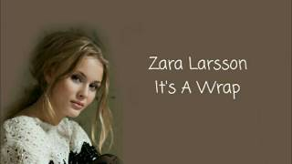 It's A Wrap - Zara Larsson (lyric)