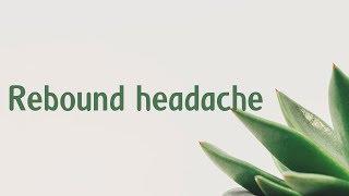 Rebound headache   Symptoms   Causes   Treatment   Diagnosis aptyou.in