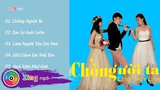 Lyna Thùy Linh - Chồng Người Ta (Album)