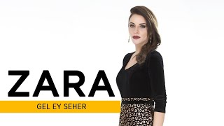 Zara Ft. İstanbul Flamenko 5'lisi - Gel Ey Seher - ( Official Audio )