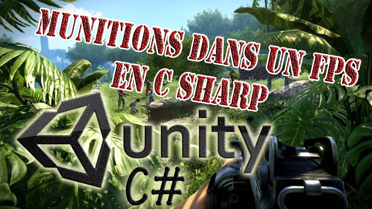 [FR] TUTO Unity 3D - Comment créer un FPS - les munitions en C# (C sharp)