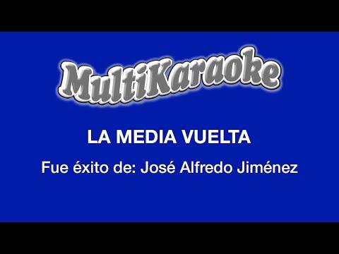 La media vuelta Jose Alfredo Jimenez