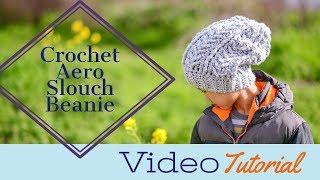 Crochet Aero Slouch Beanie Pattern & Tutorial