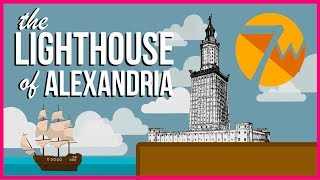 The Lighthouse of Alexandria: 7 Ancient Wonders