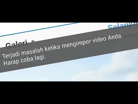 """Video Cara Mengatsi """"Terjadi Masalah Ketika Mengimpor Video Anda"""" di Instagram - Tutorial Android #3"""