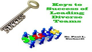 Keys To Leading Diverse Teams | Dr. Paul Gerhardt