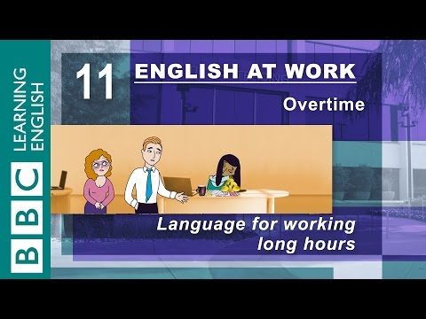 Working long hours? - 11 - English at Work gives you the language