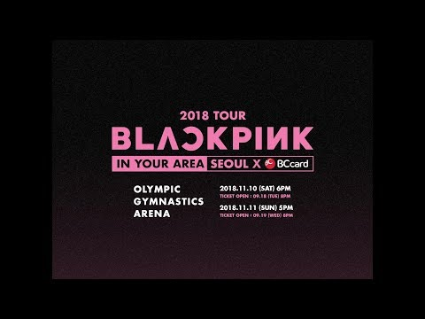 BLACKPINK - 2018 TOUR [IN YOUR AREA] SEOUL X BC CARD SPOT VIDEO