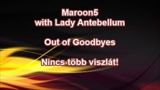 Maroon 5 with Lady Antebellum - Out Of Goodbyes magyar felirattal
