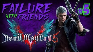 Always Complaining | Failure With Friends | Devil May Cry 5 - #5