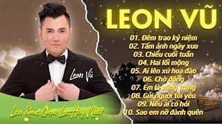 Album Đêm Trao Kỷ Niệm   Leon Vu   LK Nhạc Bolero Hải Ngoại Hay Nhất 2019