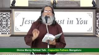 Divine Mercy Retreat Talk - Fr.Dolphy Serrao, Capuchin - Episode 193