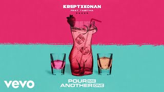 Krept & Konan   Pour Me Another One (Official Audio) Ft. Tabitha Ft. Tabitha