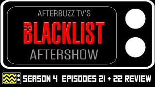 The Blacklist Season 4 Episodes 21 & 22 Review & After Show | AfterBuzz TV
