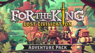 VideoImage1 For The King: Lost Civilization Adventure Pack
