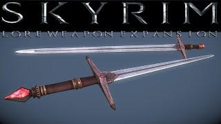 Lore Weapon Expansion - Обзор мода и оружия.