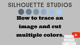 HOW TO TRACE AN IMAGE AND CUT MULTIPLE COLORS: SILHOUETTE STUDIO