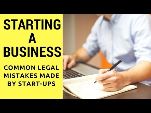 Business Startup Tips - Legal Issues for Entrepreneurs - Common Legal Mistakes made by Startups