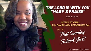 📚🙌🏾❤️ Sunday School Lesson: The Lord Is With You (Mary's Praise) - December 22, 2019