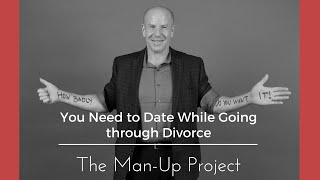 You Need to Date While Going through Divorce