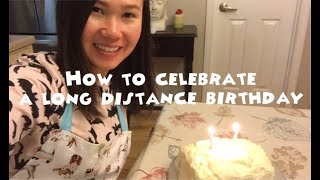 How To Celebrate A Long Distance Birthday