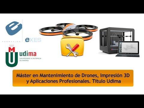 Master Mantenimiento de Drones, Impresión 3D y Aplicaciones Profesionales de Master Mantenimiento de Drones, Impresión 3D y Aplicaciones Profesionales - Título Propio Udima en Exes Formación