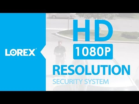 Lorex High Definition Security System - 1080p Resolution