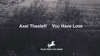 Axel Thesleff --You Have Love (Official Video Clip)
